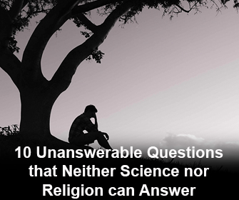 10 Unanswerable questions that neither science nor religion can answer