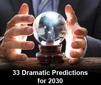 33 Dramatic predictions for 2030