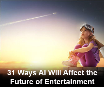 31 ways AI will affect the future of entertainment