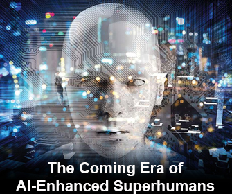 The Coming Era of AI enhanced Super Humans